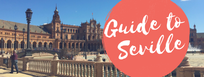 What To Do in Seville, Spain : A Southern Spanish Gem